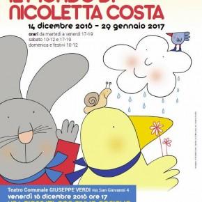 IL MONDO DI NICOLETTA COSTA, Muggia 14 dicembre 2016 - 29 gennaio 2017